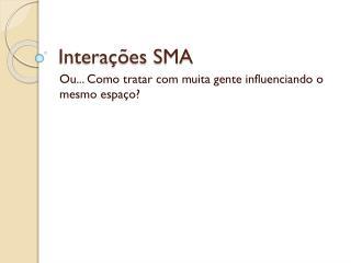 Intera��es SMA