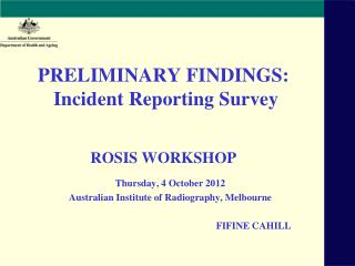 PRELIMINARY FINDINGS:  Incident Reporting Survey ROSIS WORKSHOP
