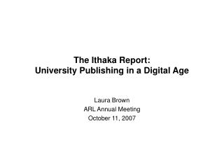 The Ithaka Report: University Publishing in a Digital Age