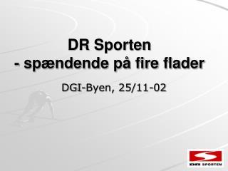 DR Sporten - spændende på fire flader