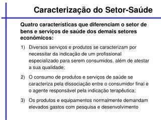 Caracteriza��o do Setor-Sa�de