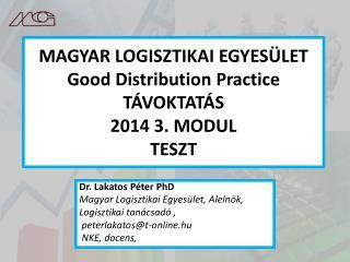 MAGYAR LOGISZTIKAI EGYES�LET Good Distribution Practice T�VOKTAT�S 2014 3. MODUL TESZT