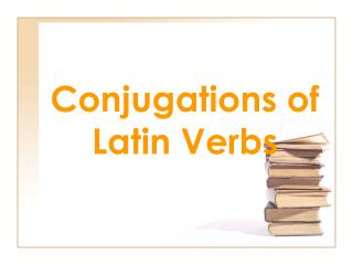 Conjugations of Latin Verbs