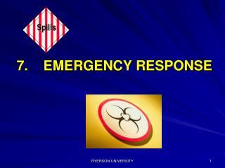 7.    EMERGENCY RESPONSE