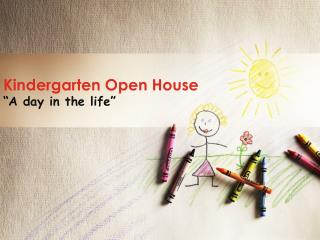 "Kindergarten Open House ""A day in the life"""