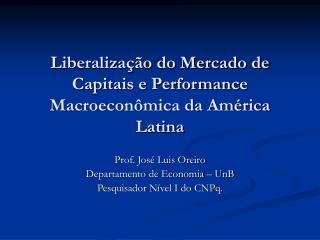 Liberalização do Mercado de Capitais e Performance Macroeconômica da América Latina