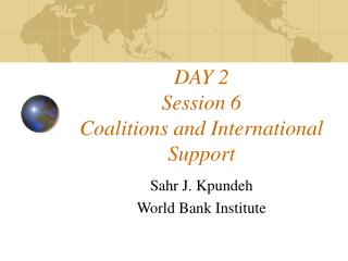 DAY 2 Session 6 Coalitions and International Support
