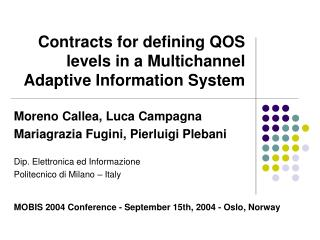Contracts for defining QOS levels in a Multichannel Adaptive Information System