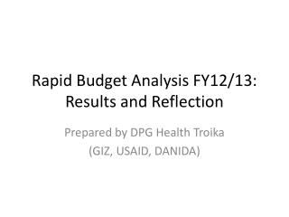 Rapid Budget Analysis FY12/13: Results and Reflection