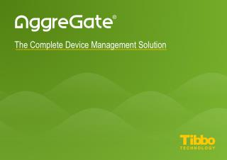 The Complete Device Management Solution