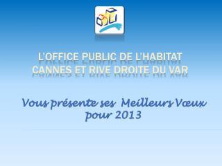 L'OFFICE PUBLIC DE L'HABITAT CANNES ET RIVE DROITE DU VAR