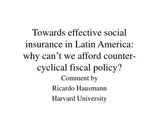 Comment by Ricardo Hausmann Harvard University