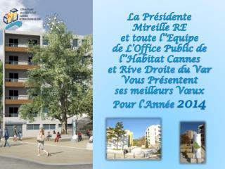 La Présidente   Mireille RE  et toute l''Equipe  de L'Office Public de l''Habitat Cannes