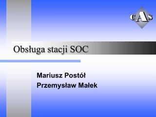 Obsługa stacji SOC