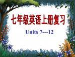 Units 7---12