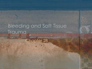 Bleeding and Soft Tissue Trauma