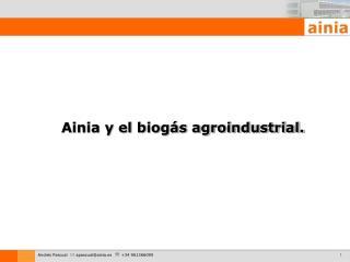 Ainia y el biogás agroindustrial.