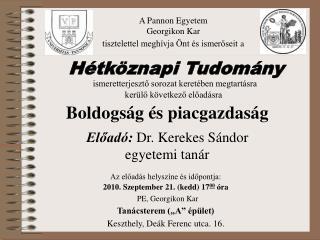 A Pannon Egyetem  Georgikon Kar tisztelettel meghívja Önt és ismerőseit a
