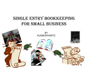 SINGLE ENTRY BOOKKEEPING  FOR SMALL BUSINESS