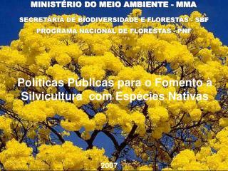 SECRETARIA DE BIODIVERSIDADE E FLORESTAS - SBF