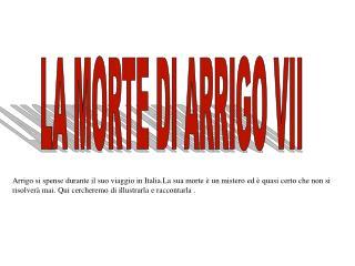 LA MORTE DI ARRIGO VII