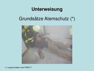 Unterweisung Grundsätze Atemschutz (*)
