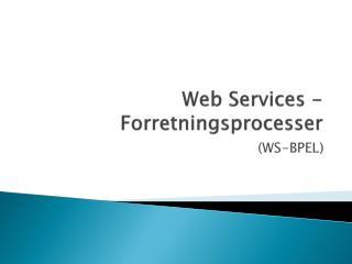 Web Services  -Forretningsprocesser