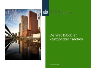 De Wet  Bibob  en vastgoedtransacties
