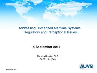 Addressing Unmanned Maritime Systems Regulatory and Perceptional Issues