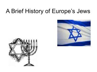 A Brief History of Europe's Jews