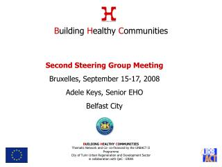 Second Steering Group Meeting Bruxelles, September 15-17, 2008 Adele Keys, Senior EHO Belfast City