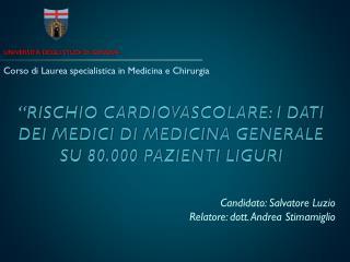 """""""RISCHIO CARDIOVASCOLARE: I DATI DEI MEDICI  DI  MEDICINA GENERALE SU 80.000 PAZIENTI LIGURI"""