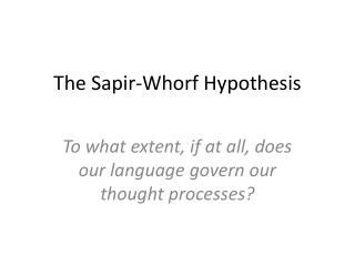The Sapir-Whorf Hypothesis