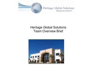 Heritage Global Solutions  Team Overview Brief