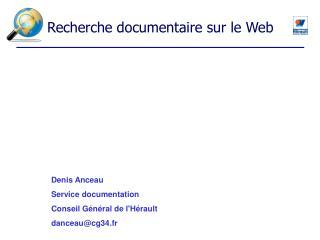 Denis Anceau Service documentation Conseil Général de l'Hérault danceau@cg34.fr