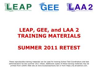 LEAP, GEE, and LAA 2  TRAINING MATERIALS  SUMMER 2011 RETEST