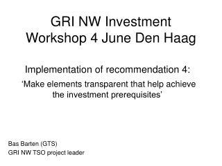 GRI NW Investment Workshop 4 June Den Haag