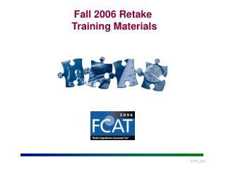 Fall 2006 Retake   Training Materials