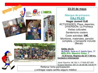 23-24 de mayo Albergue de primavera IVAJ PILES Hogar Juvenil OJE