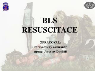 BLS  RESUSCITACE