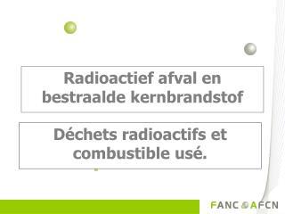 Radioactief afval en bestraalde kernbrandstof