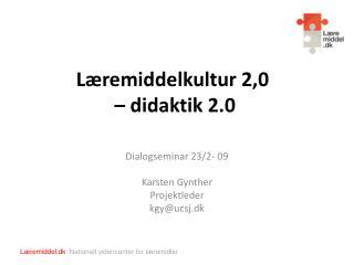 Læremiddelkultur 2,0  – didaktik 2.0
