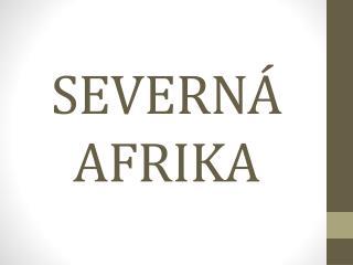 SEVERNÁ AFRIKA