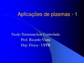 Aplica��es de plasmas - 1