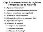 Cap. 5: Armazenamento de registros  e Organiza  o de Arquivos