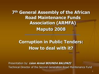 7 th  General Assembly of the African Road Maintenance Funds Association (ARMFA)  Maputo 2008