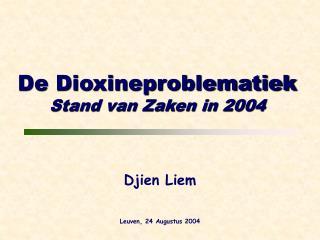 De Dioxineproblematiek Stand van Zaken in 2004