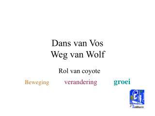 Dans van Vos Weg van Wolf