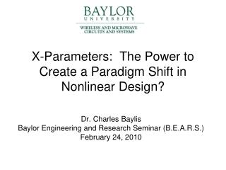 X-Parameters:  The Power to Create a Paradigm Shift in Nonlinear Design?