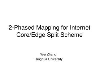 2-Phased Mapping for Internet Core/Edge Split Scheme